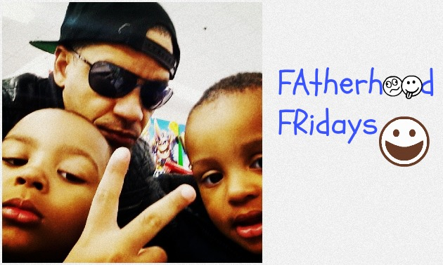 Fatherhood Fridays 4 18 14