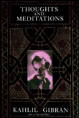 'Thoughts and Meditations' by Khalil Gibran