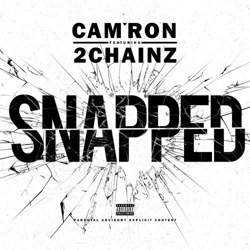 Cam'ron ft. 2 Chainz - Snapped (artwork)
