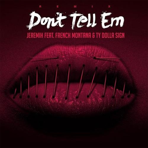 Jeremih - Don't Tell'em Remix (Artwork)