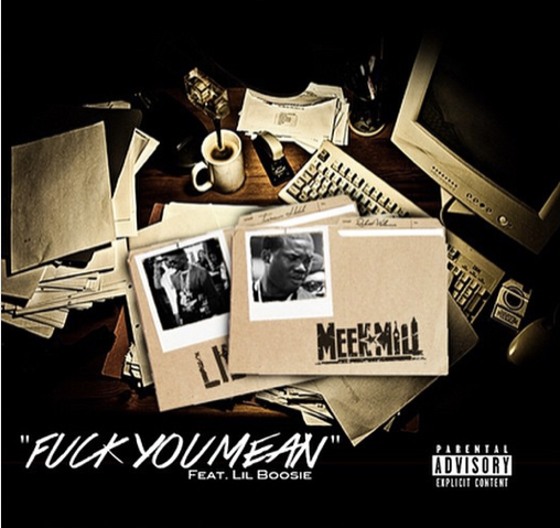 Meek Mill - Fuck You Mean (Artwork)