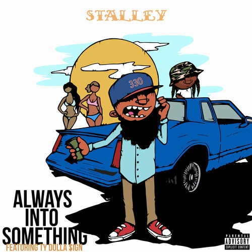 Stalley - Always In To Something (Artwork)