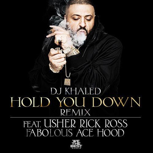 DJ Khaled - Hold You Down remix