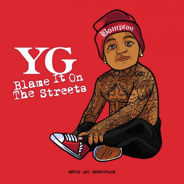 yg-blame-it-on-the-streets-album-and-film