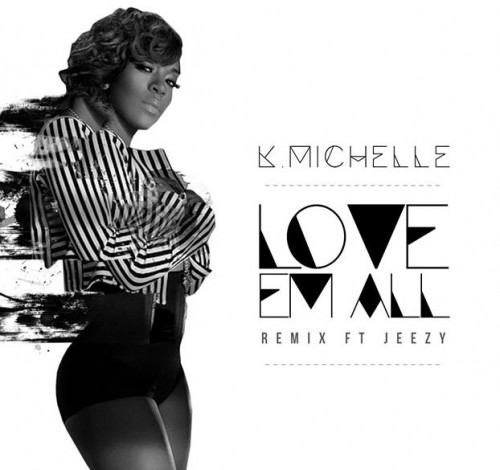 K Michelle Love Em All k michelle love em all jeezy