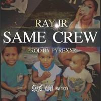 ray-jr-same-crew