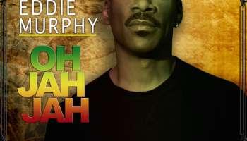 Eddie Murphy Oh Jah Jah
