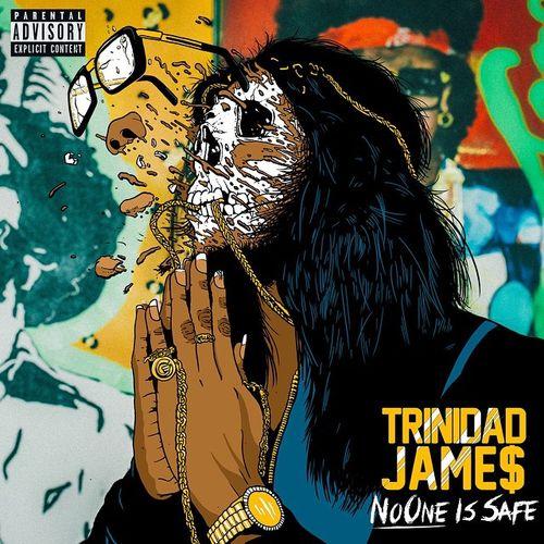 Trinidad James - No One Is Safe