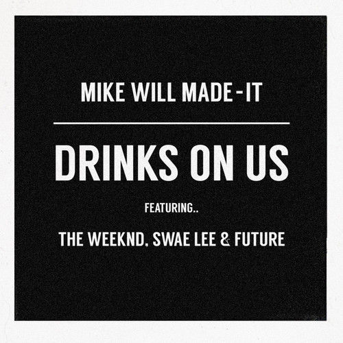 The Weeknd - Drinks On Us