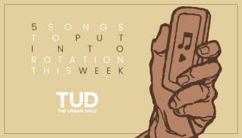 TUD's 5 Tracks To Put Into Rotation