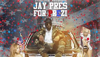 "Jay Pres ""Jay Pres For Prezident"""
